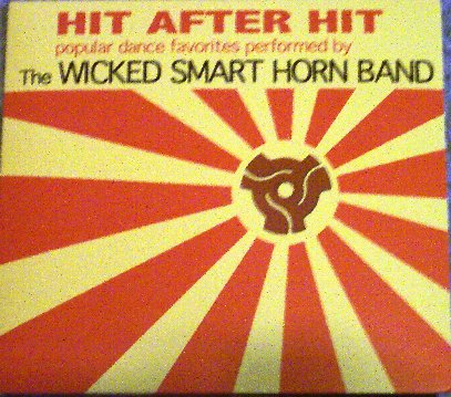 Wicked Smart Horn Band Hit After Hit CD